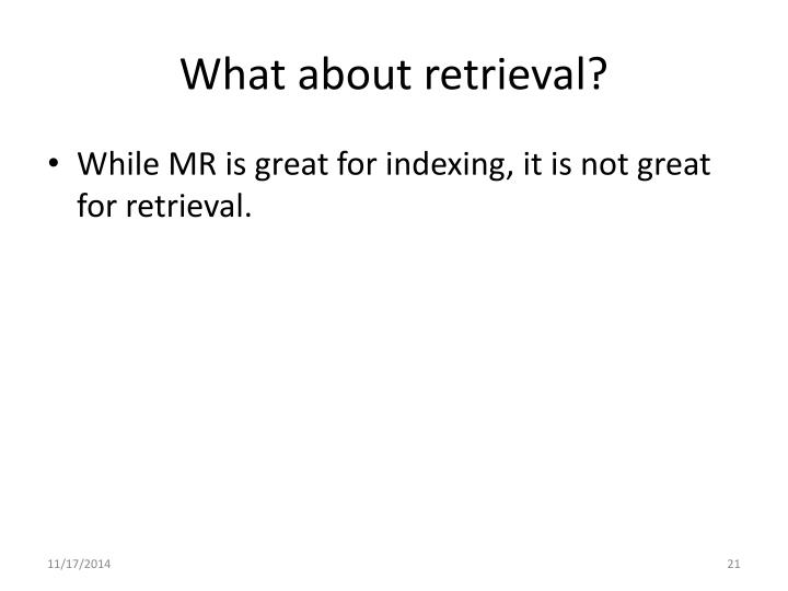 What about retrieval?