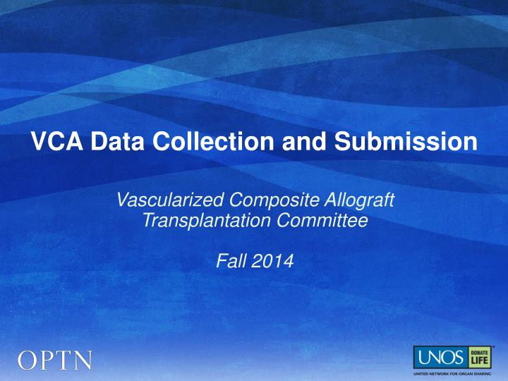 VCA Data Collection and Submission