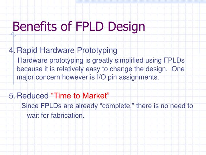 Benefits of FPLD Design