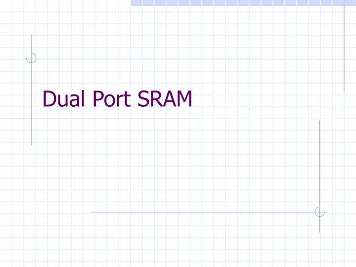 Dual Port SRAM
