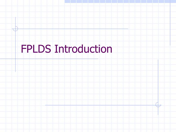 Fplds introduction