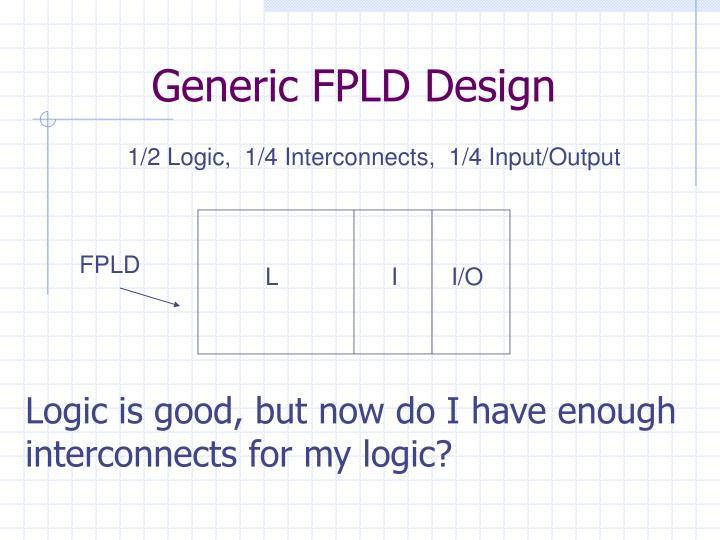 Generic FPLD Design