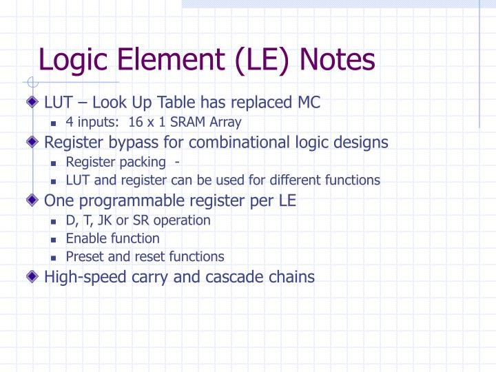 Logic Element (LE) Notes