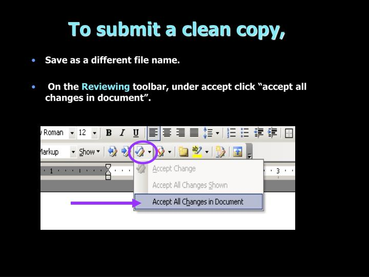To submit a clean copy,