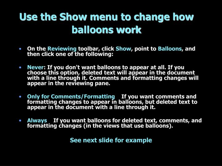 Use the Show menu to change how balloons work
