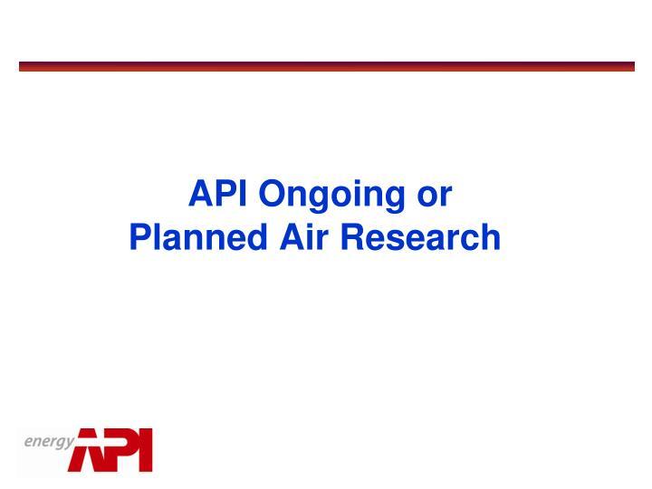 API Ongoing