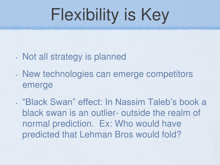 Flexibility is Key