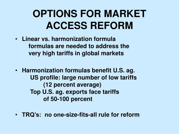 OPTIONS FOR MARKET ACCESS REFORM