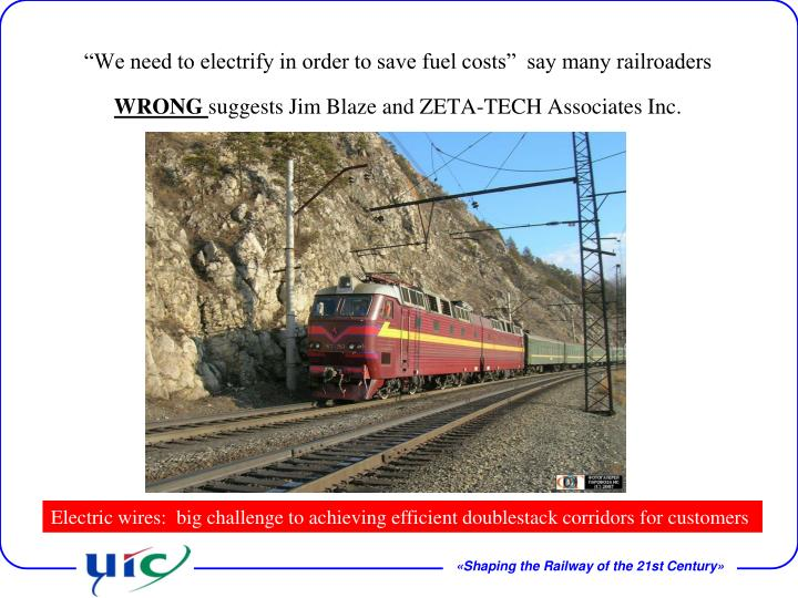 """We need to electrify in order to save fuel costs""  say many railroaders"