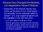 ethanol has changed the markets but negotiators haven t noticed