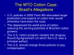 the wto cotton case brazil s allegations