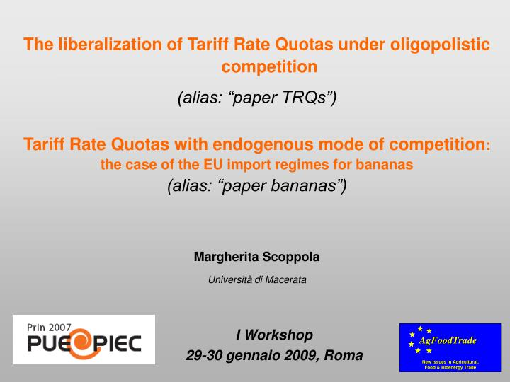 The liberalization of Tariff Rate Quotas under oligopolistic competition