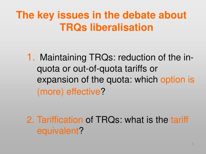 The key issues in the debate about TRQs liberalisation