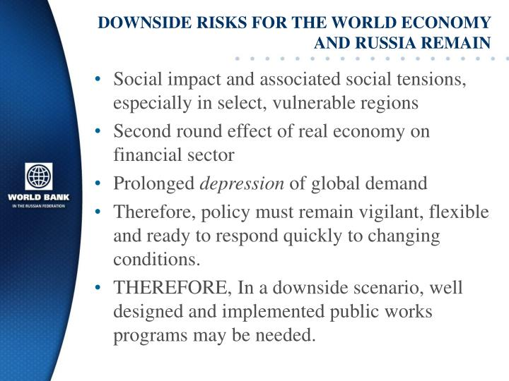 DOWNSIDE RISKS FOR THE WORLD ECONOMY AND RUSSIA REMAIN