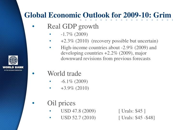 Global Economic Outlook for 2009-10: Grim