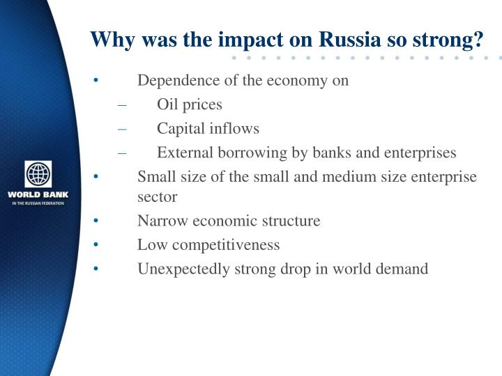 Why was the impact on Russia so strong?