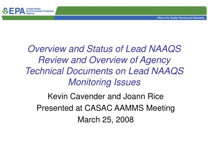 Overview and Status of Lead NAAQS Review and Overview of Agency Technical Documents on Lead NAAQS Monitoring Issues