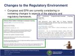 changes to the regulatory environment
