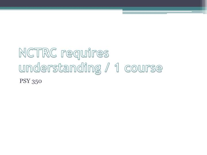 NCTRC requires understanding / 1 course