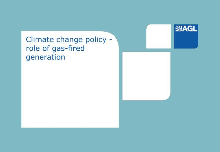 Climate change policy - role of gas-fired generation