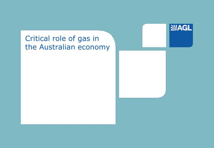 Critical role of gas in the Australian economy