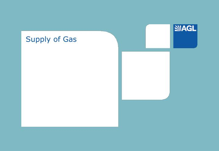 Supply of Gas