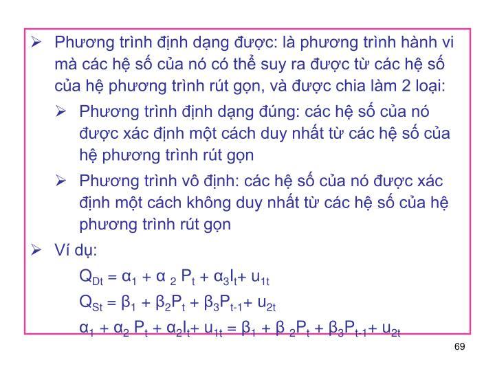 Phương trình định dạng được: là phương trình hành vi mà các hệ số của nó có thể suy ra được từ các hệ số của hệ phương trình rút gọn, và được chia làm 2 loại: