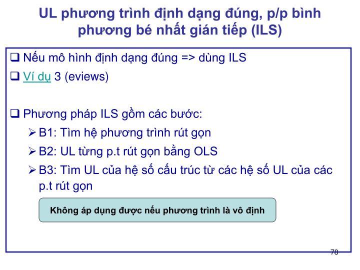 UL phương trình định dạng đúng, p/p bình phương bé nhất gián tiếp (ILS)