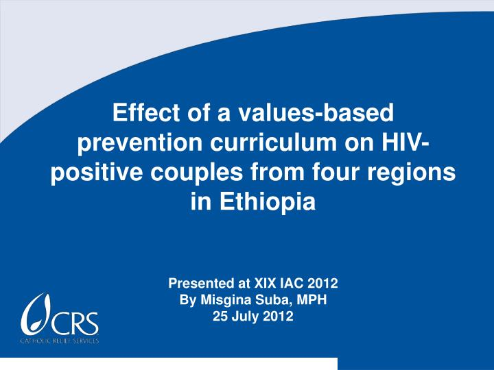 Effect of a values-based prevention curriculum on HIV-positive couples from four regions in Ethiopia