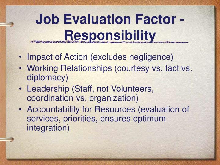 Job Evaluation Factor - Responsibility
