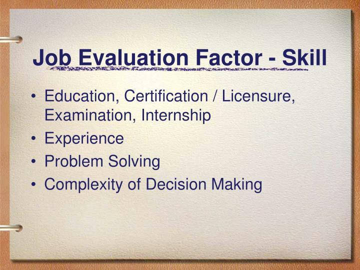 Job Evaluation Factor - Skill