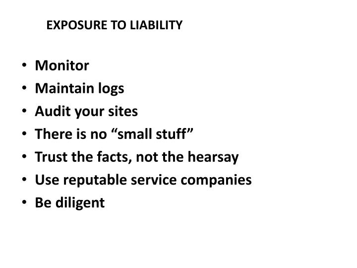 EXPOSURE TO LIABILITY