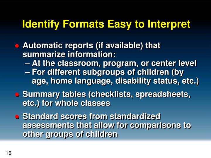 Identify Formats Easy to Interpret