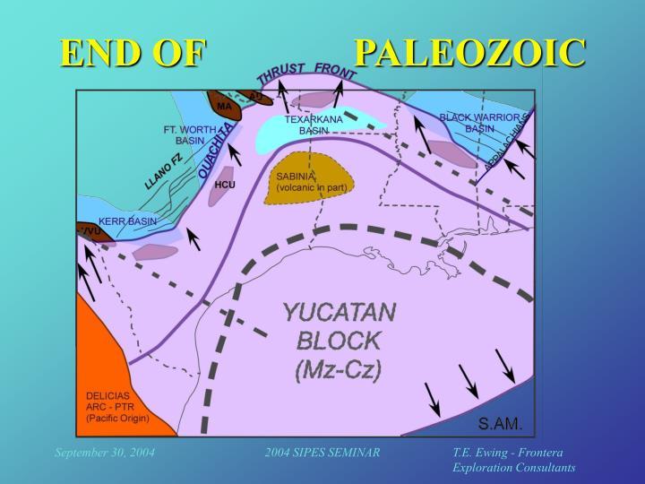 END OF               PALEOZOIC