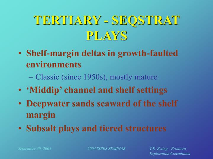 TERTIARY - SEQSTRAT PLAYS