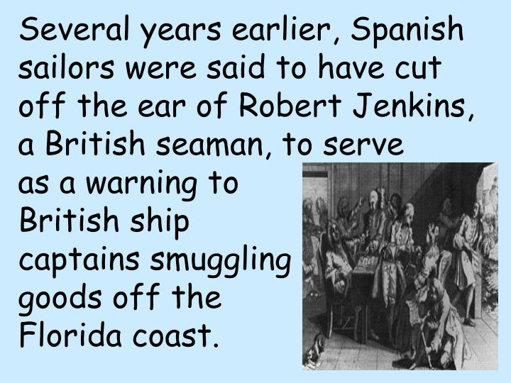 Several years earlier, Spanish sailors were said to have cut