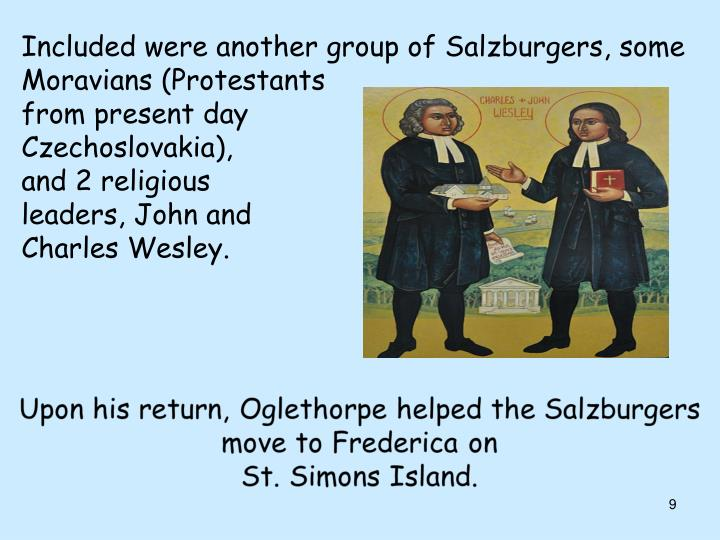 Included were another group of Salzburgers, some Moravians (Protestants