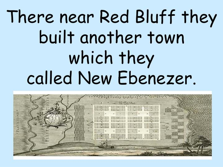 There near Red Bluff they built another town
