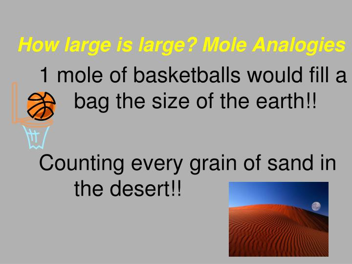 How large is large? Mole Analogies