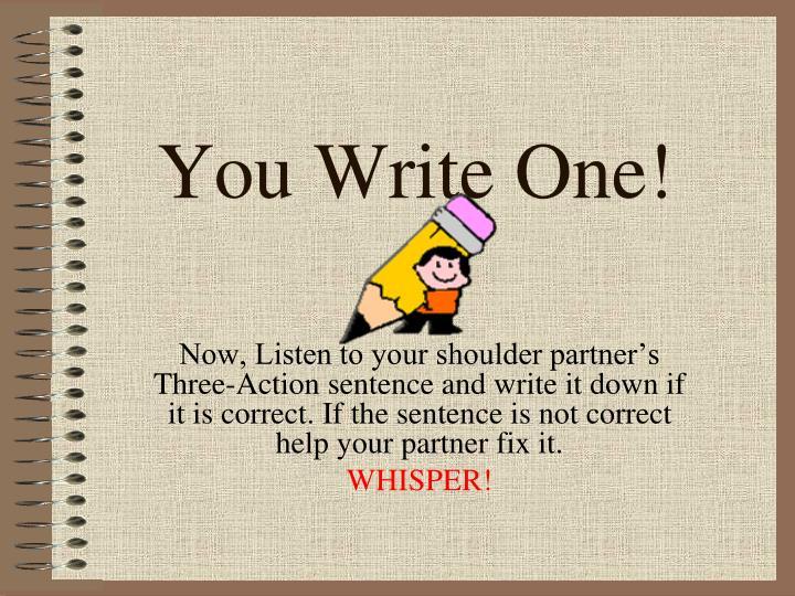 You Write One!