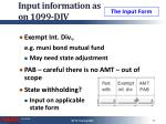 input information as on 1099 div1