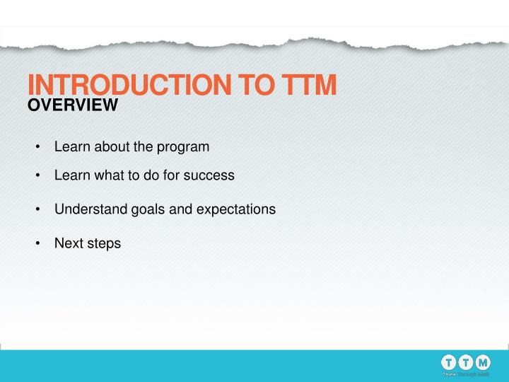 INTRODUCTION TO TTM