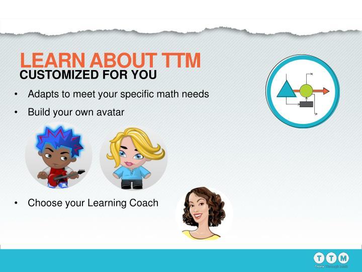 LEARN ABOUT TTM