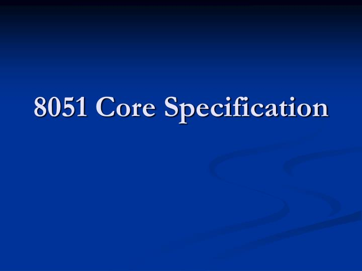 8051 Core Specification