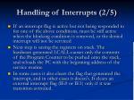handling of interrupts 2 5