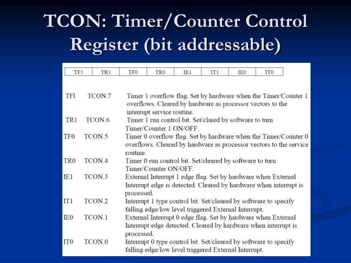 TCON: Timer/Counter Control Register (bit addressable)