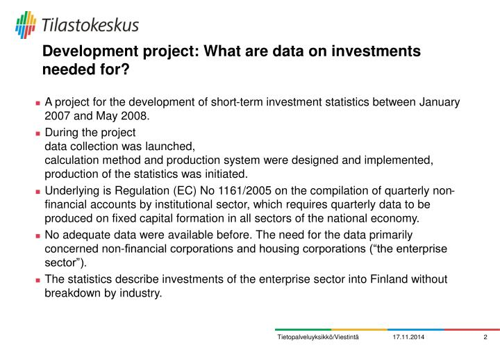 Development project: What are data on investments needed for?