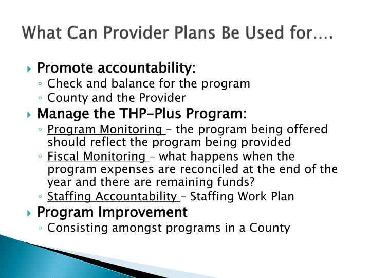 What Can Provider Plans Be Used for….