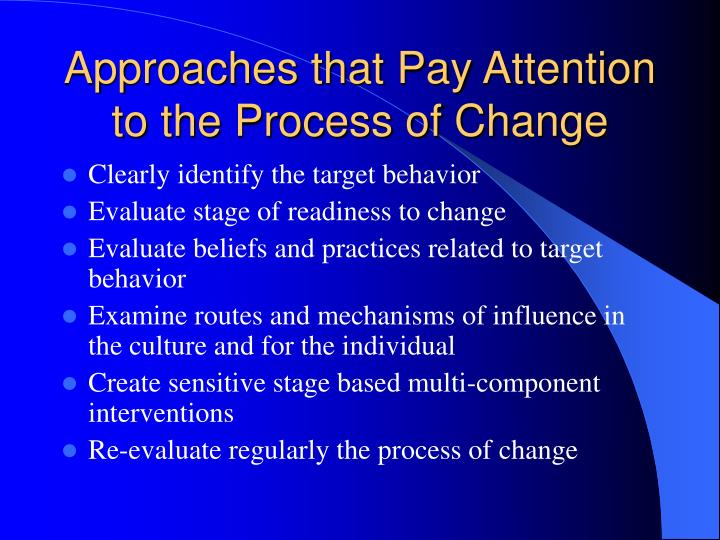 Approaches that Pay Attention to the Process of Change
