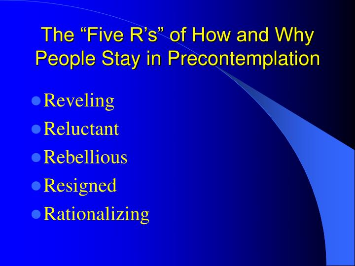 """The """"Five R's"""" of How and Why People Stay in Precontemplation"""